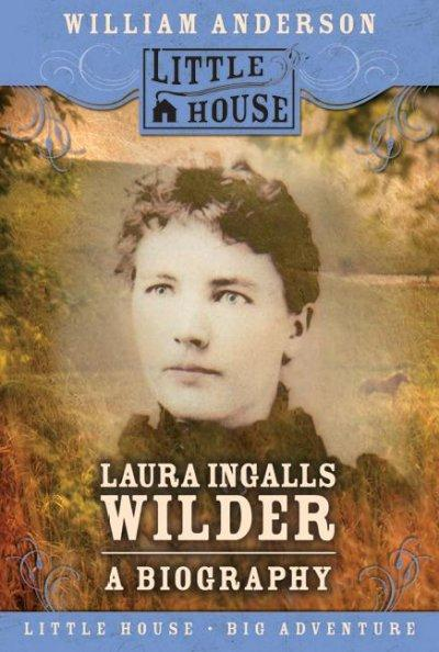 Laura Ingalls Wilder: A Biography (Paperback)