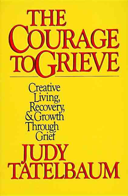 The Courage to Grieve (Paperback)