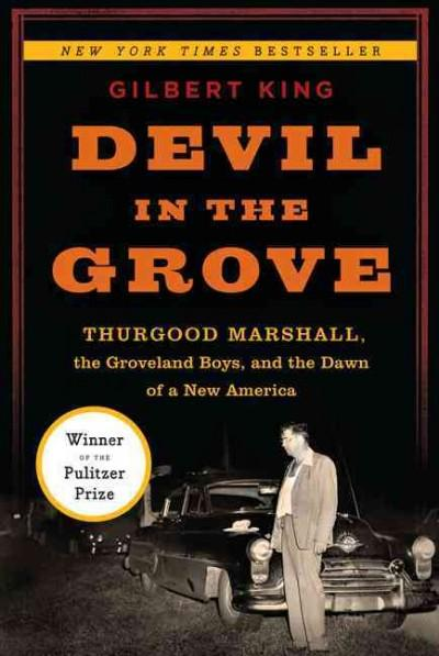Devil in the Grove: Thurgood Marshall, the Groveland Boys, and the Dawn of a New America (Hardcover)
