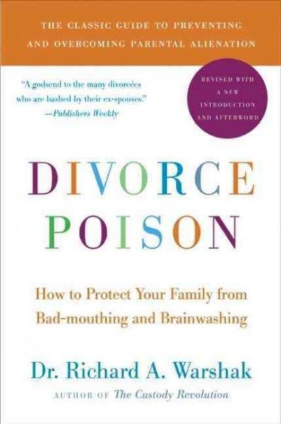 Divorce Poison: How to Protect Your Family from Bad-Mouthing and Brainwashing (Paperback)
