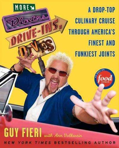 More Diners, Drive-Ins and Dives: A Drop-Top Culinary Cruise Through America's Finest and Funkiest Joints (Paperback)