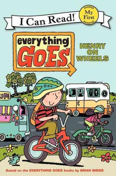 Everything Goes: Henry on Wheels (Paperback)