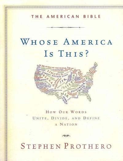 The American Bible: How Our Words Unite, Divide, and Define a Nation (Paperback)
