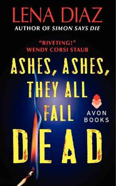 Ashes, Ashes, They All Fall Dead (Paperback)