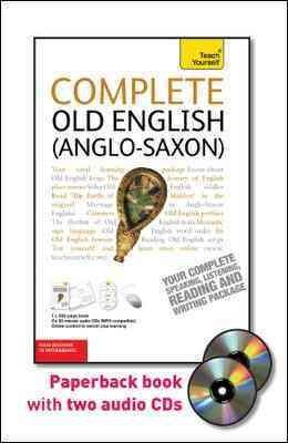 Teach Yourself Complete Old English (Anglo-Saxon): From Beginning to Intermediate