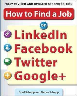 How to Find a Job on Linkedin, Facebook, Twitter and Google+ (Paperback)