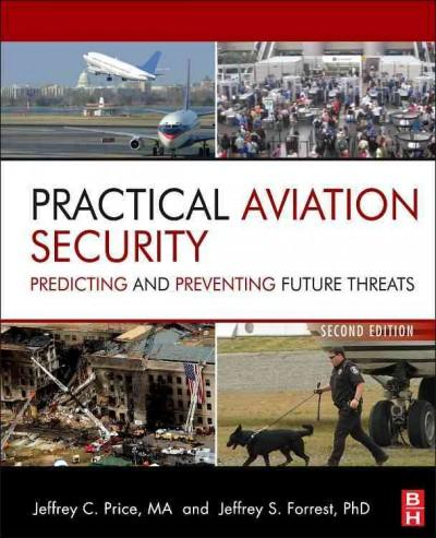 Practical Aviation Security: Predicting and Preventing Future Threats (Hardcover)