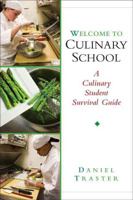 Welcome to Culinary School: A Culinary Student Survival Guide (Paperback)