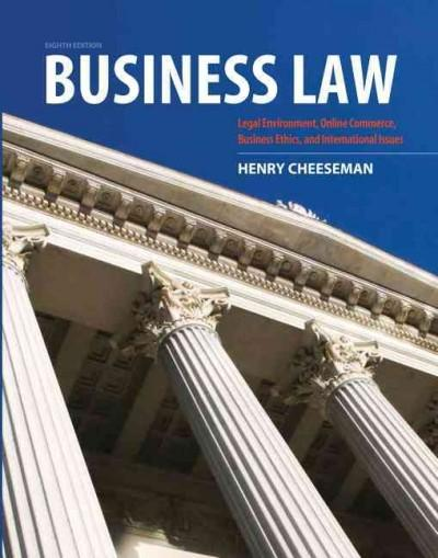 Business Law: Legal Environment, Online Commerce, Business Ethics, and International Issues (Hardcover)