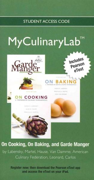 On Cooking, On Baking, and Garde Manger MyCulinaryLab Access Code: Includes Pearson Etext (Other merchandise)