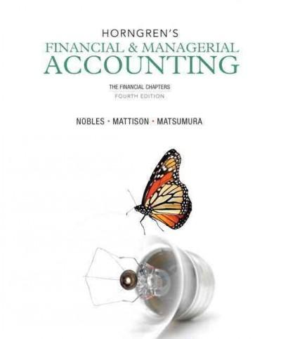 Horngren's Financial & Managerial Accounting: The Financial Chapters (Paperback)