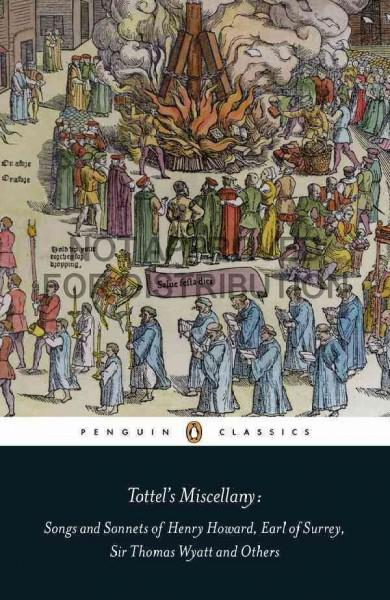 Tottel's Miscellany: Songs and Sonnets of Henry Howard, Earl of Surrey, Sir Thomas Wyatt and Others (Paperback)