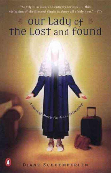 Our Lady of the Lost and Found: A Novel (Paperback)