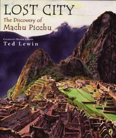 Lost City: The Discovery of Machu Picchu (Paperback)