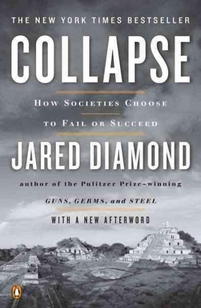 Collapse: How Societies Choose to Fail or Succeed (Paperback)