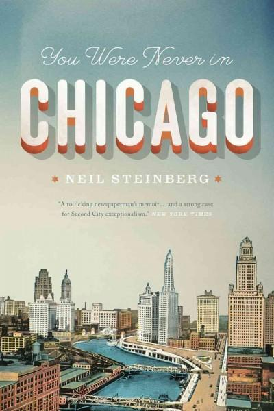 You Were Never in Chicago (Paperback)