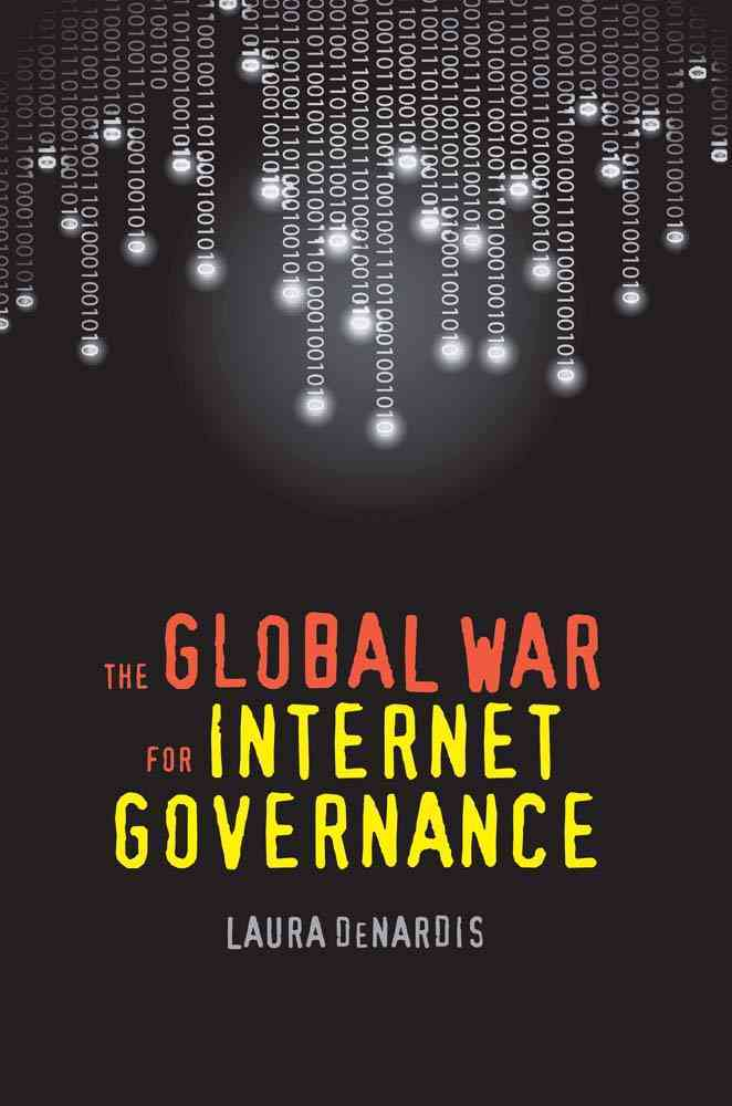 The Global War for Internet Governance (Hardcover)