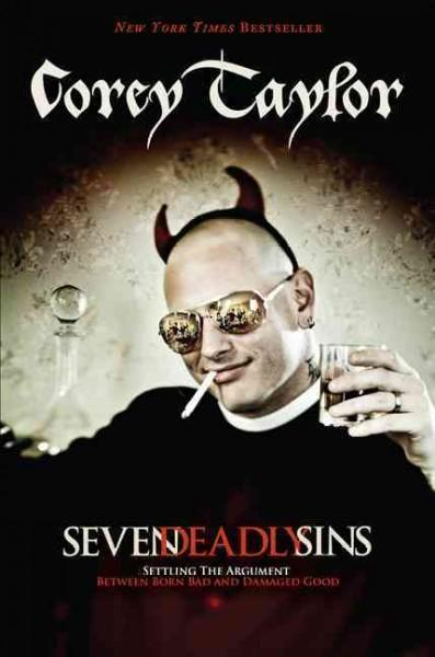 Seven Deadly Sins: Settling the Argument Between Born Bad and Damaged Good (Hardcover)
