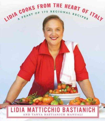Lidia Cooks from the Heart of Italy (Hardcover)