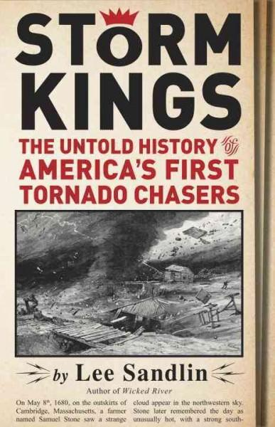 Storm Kings: The Untold History of America's First Tornado Chasers (Hardcover)