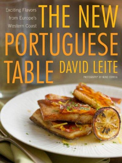 The New Portuguese Table: Exciting Flavors from Europe's Western Coast (Hardcover)