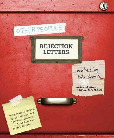 Other People's Rejection Letters: Relationship Enders, Career Killers, and 150 Other Letters You'll Be Glad You D... (Hardcover)