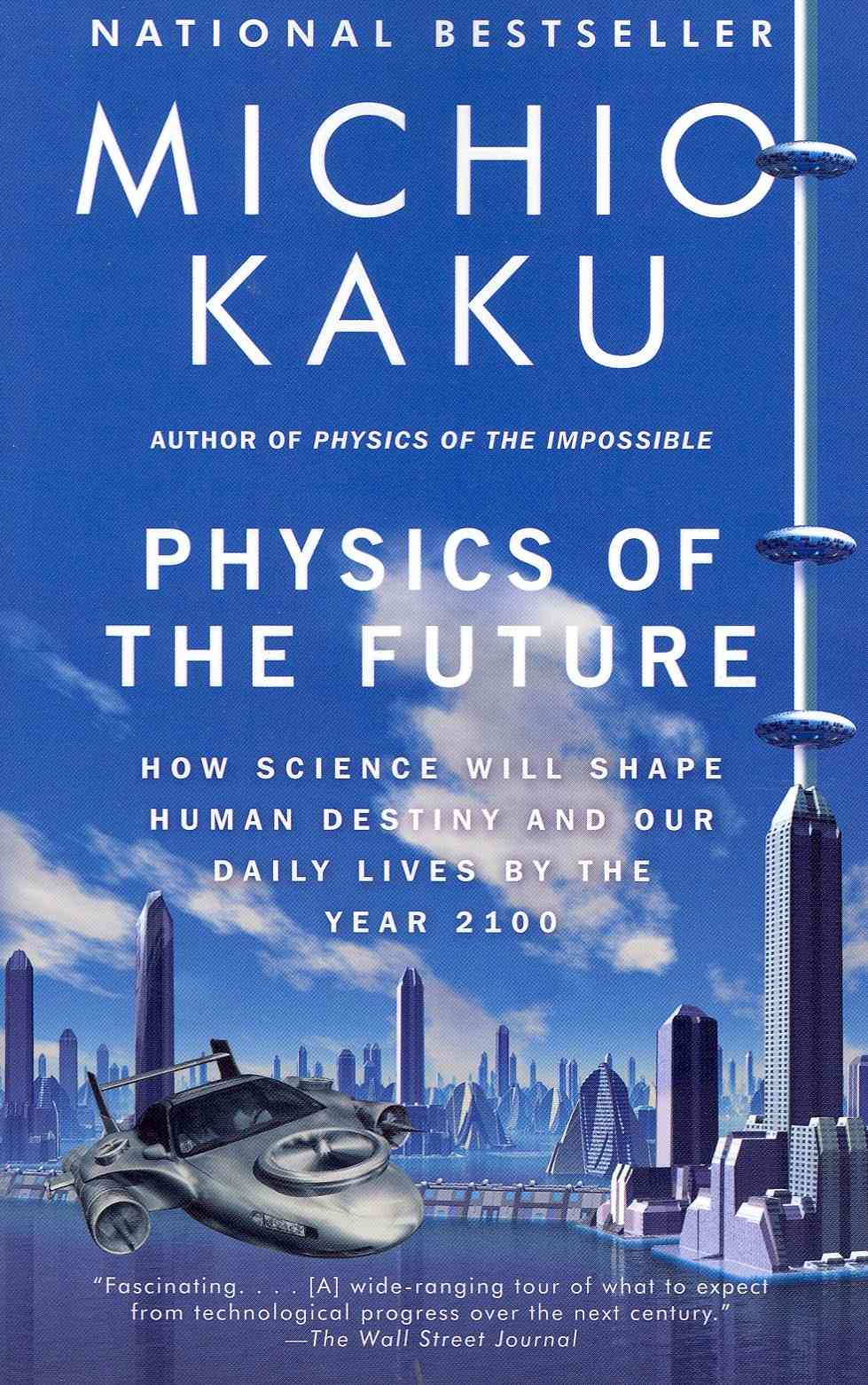 Physics of the Future: How Science Will Shape Human Destiny and Our Daily Lives by the Year 2100 (Paperback)