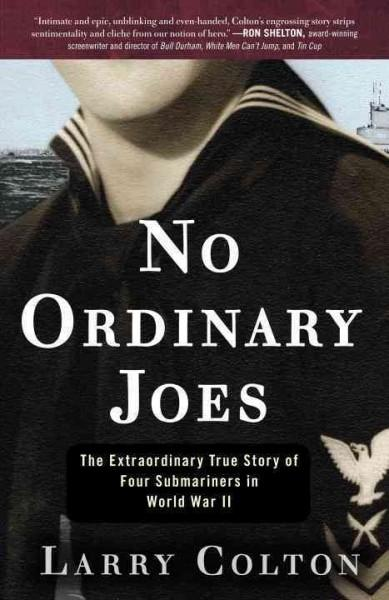 No Ordinary Joes: The Extraordinary True Story of Four Submariners in World War II (Paperback)