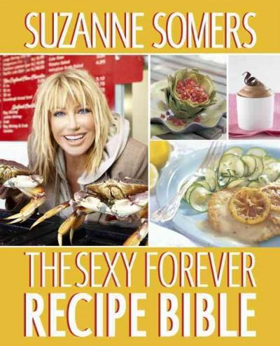 The Sexy Forever Recipe Bible (Paperback)