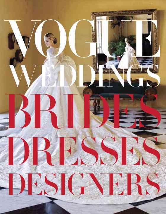 Vogue Weddings: Brides, Dresses, Designers (Hardcover)
