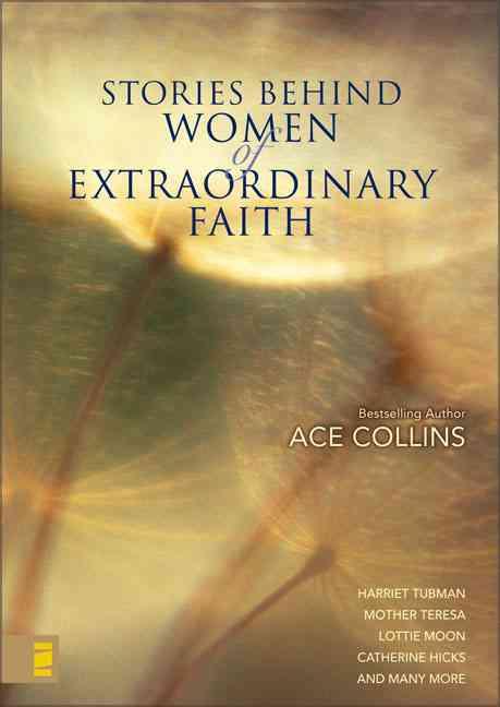 Stories Behind Women of Extraordinary Faith (Hardcover)