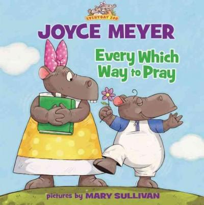 Every Which Way to Pray (Hardcover)