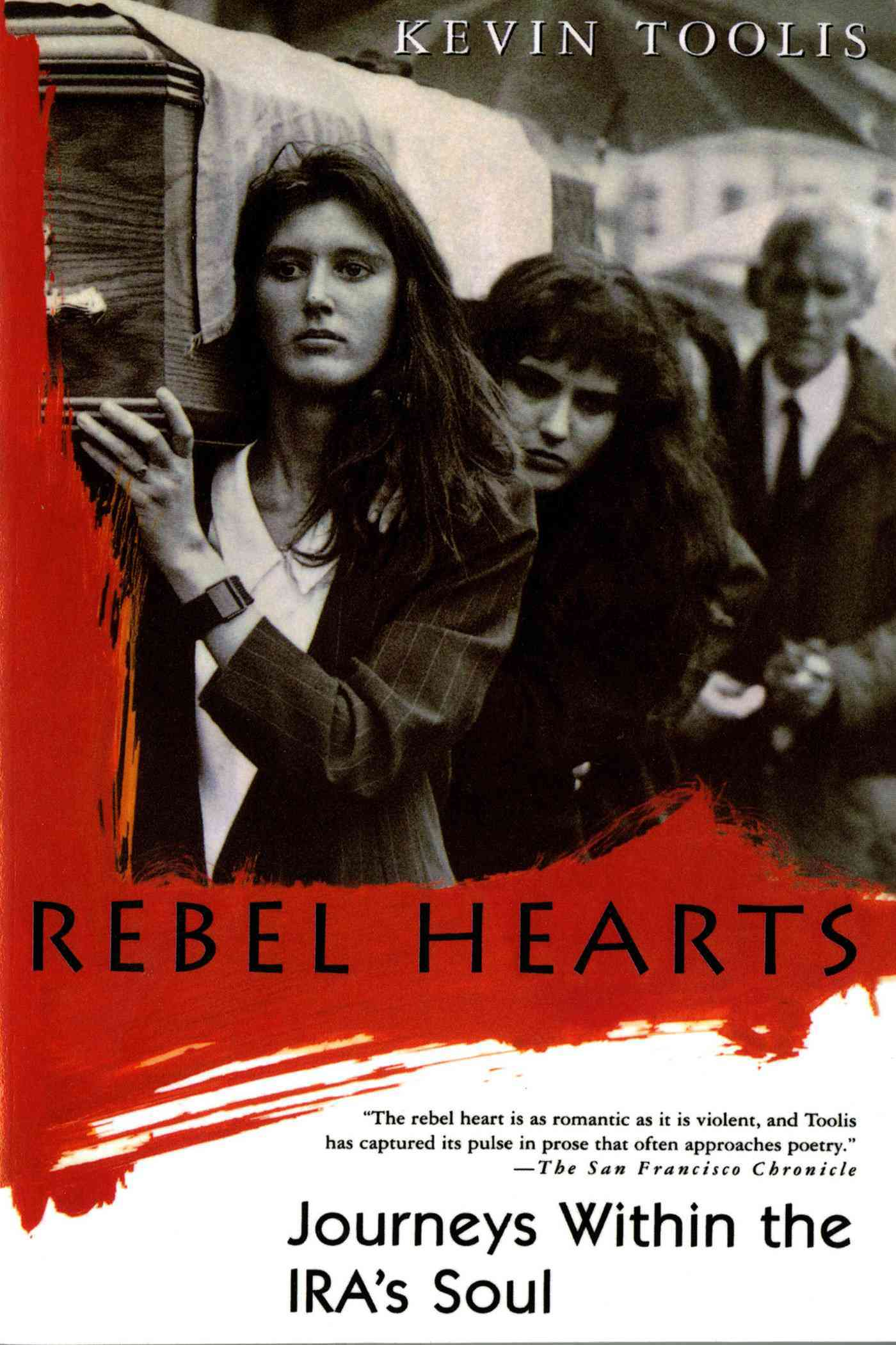 Rebel Hearts: Journeys Within the Ira's Soul (Paperback)