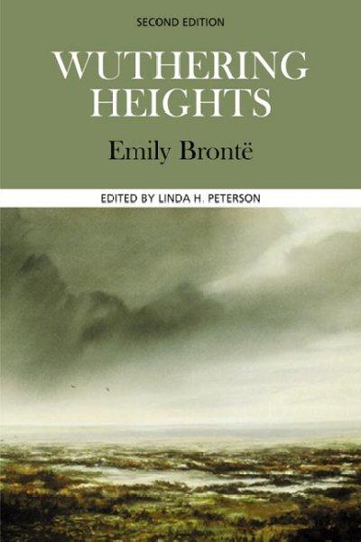 Wuthering Heights: Complete, Authoritative Text With Biographical, Historical, and Cultural Contexts, Critical Hi... (Paperback)