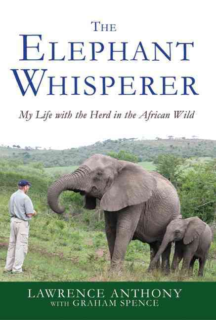 The Elephant Whisperer: My Life With the Herd in the African Wild (Hardcover)