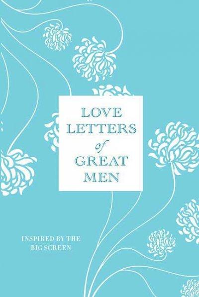 Love Letters of Great Men (Hardcover)