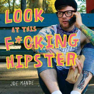 Look at This F*cking Hipster (Paperback)