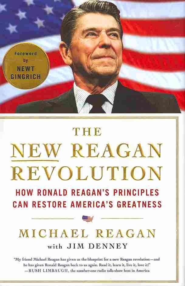 The New Reagan Revolution: How Ronald Reagan's Principles Can Restore America's Greatness (Hardcover)