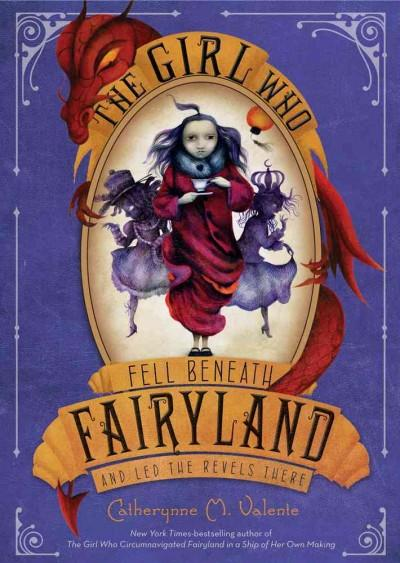 The Girl Who Fell Beneath Fairyland and Led the Revels There (Hardcover)