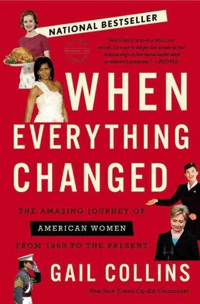 When Everything Changed: The Amazing Journey of American Women from 1960 to the Present (Paperback)