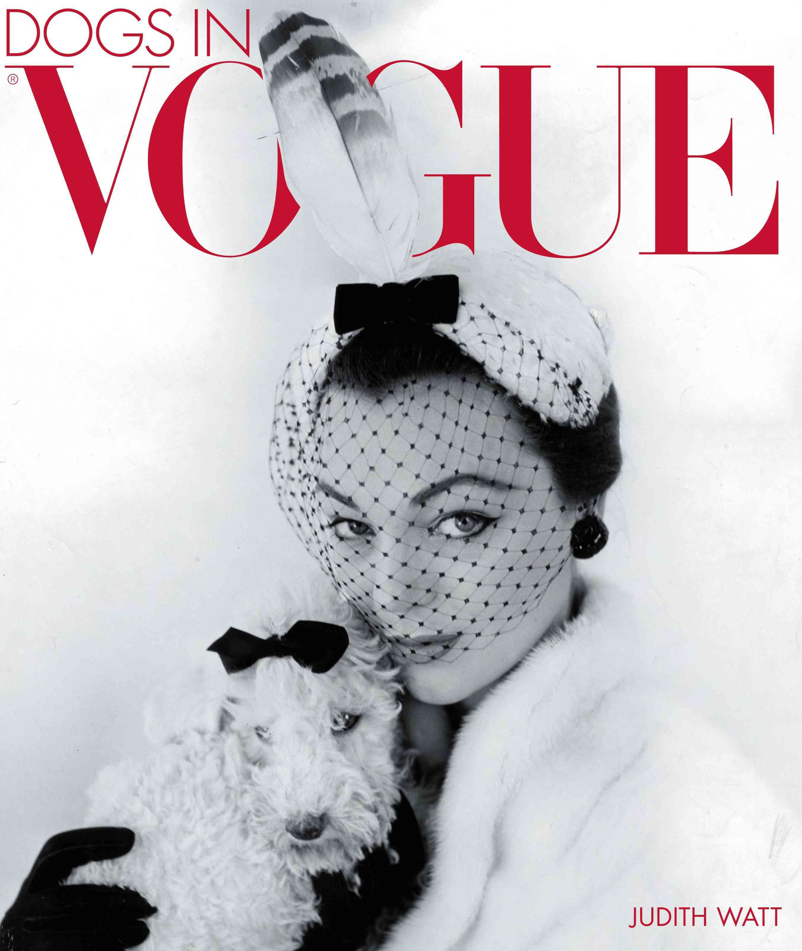 Dogs in Vogue: A Century of Canine Chic (Hardcover)
