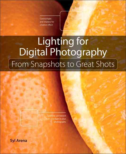 Lighting for Digital Photography: From Snapshots to Great Shots (Paperback)