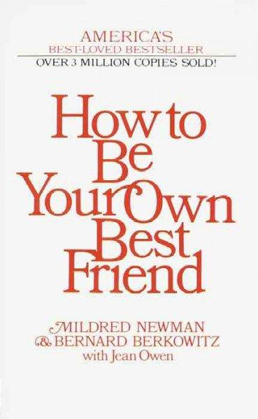How to Be Your Own Best Friend (Paperback)
