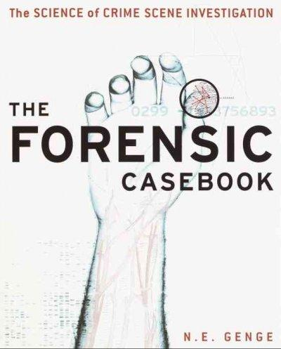The Forensic Casebook: The Science of Crime Scene Investigation (Paperback)