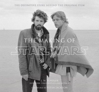 The Making of Star Wars: The Definitive Story Behind the Original Film (Paperback)