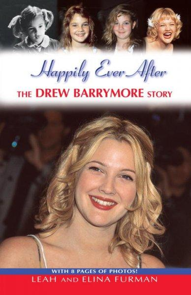 Happily Ever After: The Drew Barrymore Story (Paperback)