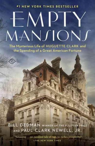Empty Mansions: The Mysterious Life of Huguette Clark and the Spending of a Great American Fortune (Paperback)