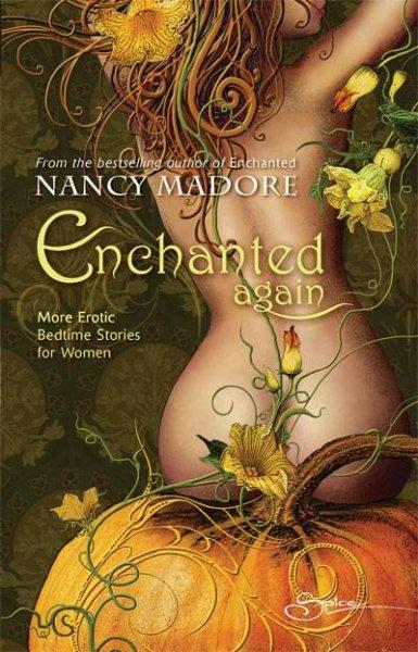 Enchanted Again: More Erotic Bedtime Stories for Women (Paperback)