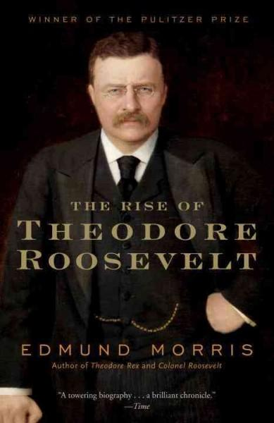 The Rise of Theodore Roosevelt (Paperback)