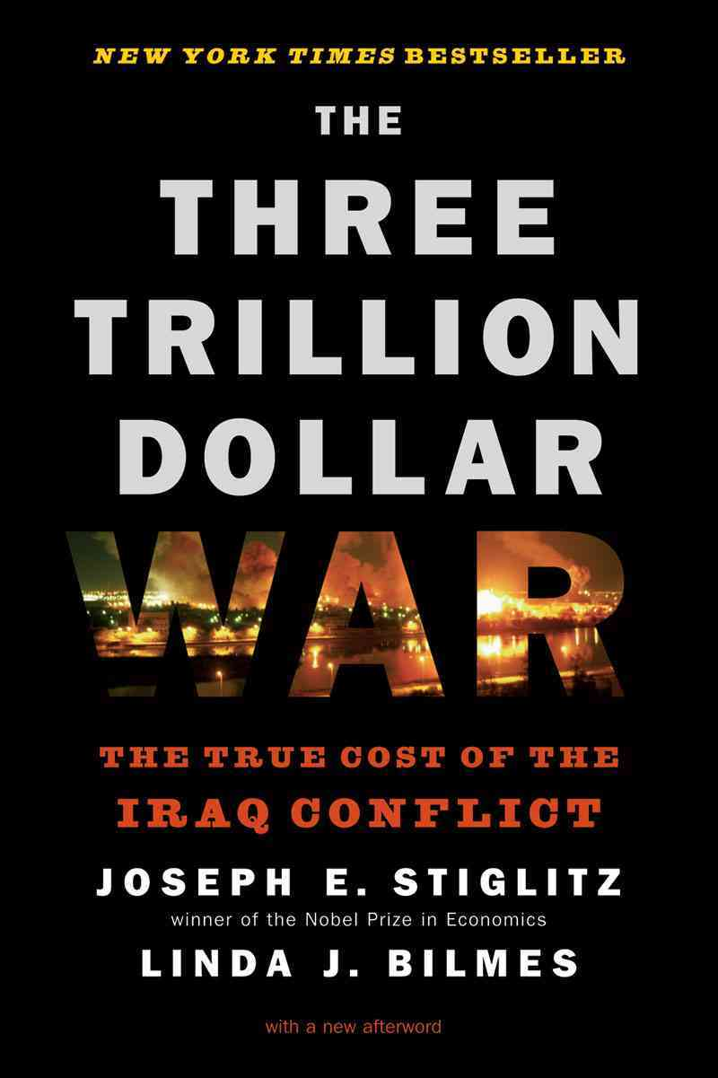The Three Trillion Dollar War: The True Cost of the Iraq Conflict (Hardcover)